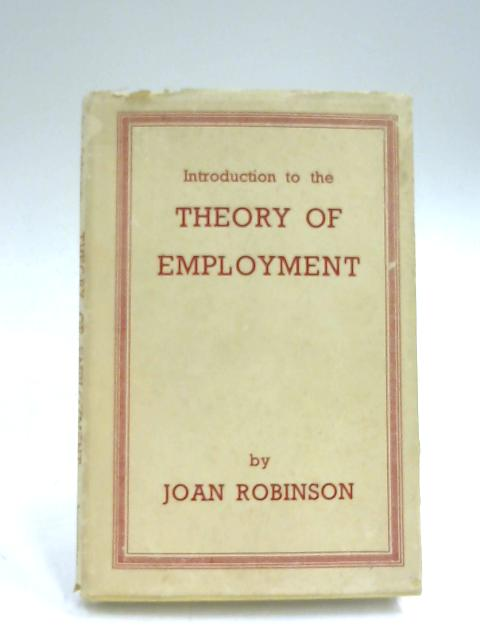 Introduction to the Theory of Employment by Joan Robinson