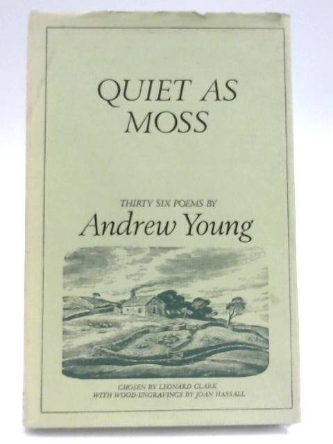Quiet As Moss by Leonard Clark