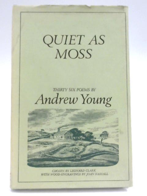 Quiet As Moss by Leonard Clark