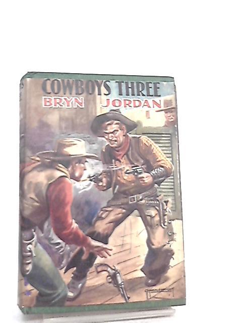 Cowboys Three by Bryn Jordan