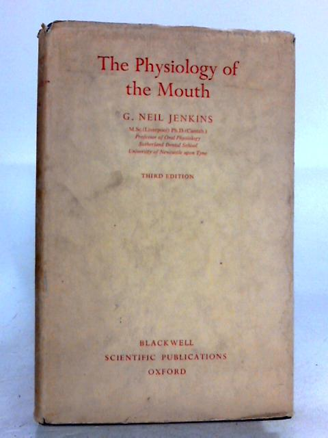 Physiology of the Mouth by Jenkins, George Neil