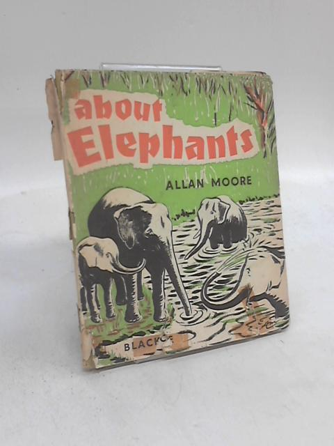 About Elephants By Allan Moore