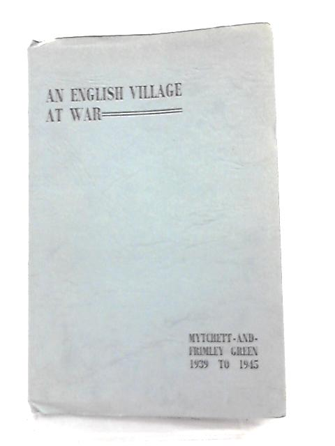 An English Village at War by Roy Forster