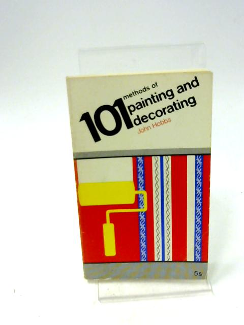 101 Methods of Painting and Decorating by Hobbs John