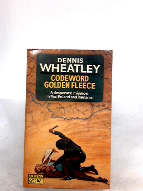 Codeword Golden Fleece by Dennis Wheatley