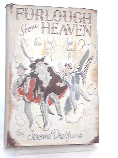 Furlough from Heaven By Jerome Dreifuss