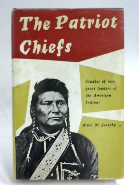 The Patriot Chiefs By Alvin M. Josephy