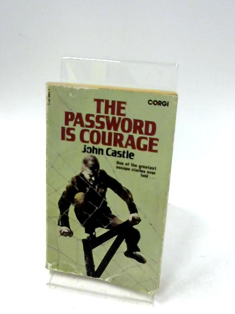 The Password is Courage by Castle, John