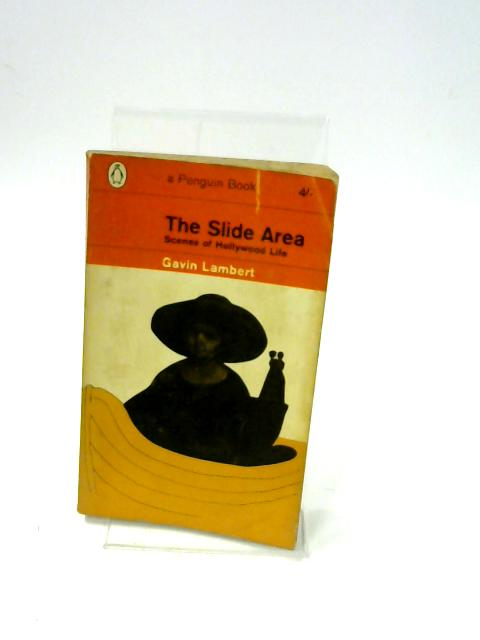 The Slide Area Scenes of Hollywood Life (Penguin Books) by Gavin Lambert