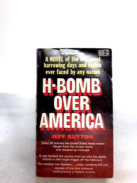 H-Bomb Over America. by Sutton, J
