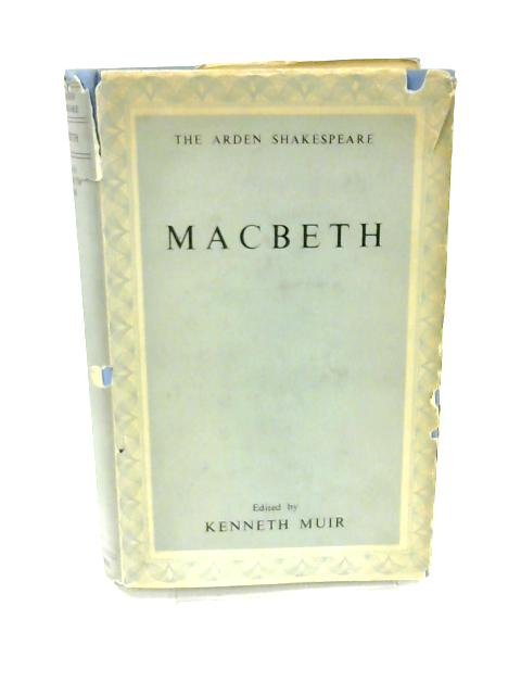Macbeth (The Arden Edition of the Works of William Shakespeare) - by William Shakespeare