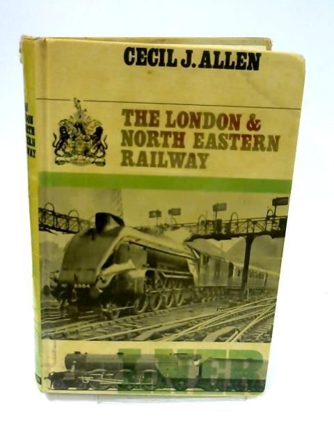 The London & North Eastern Railway By Allen, Cecil J