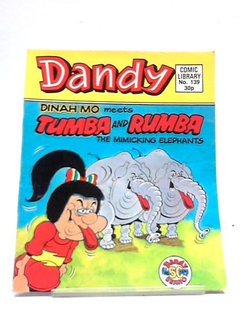Dinah Mo Meets Tumba and Rumba The Mimicking Elephants Dandy Comic Library No 139 by Anon