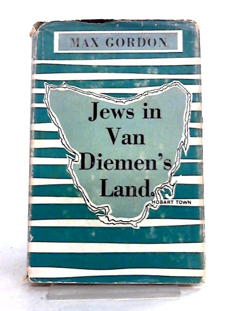 Jews in Van Diemen's Land By Max Gordon