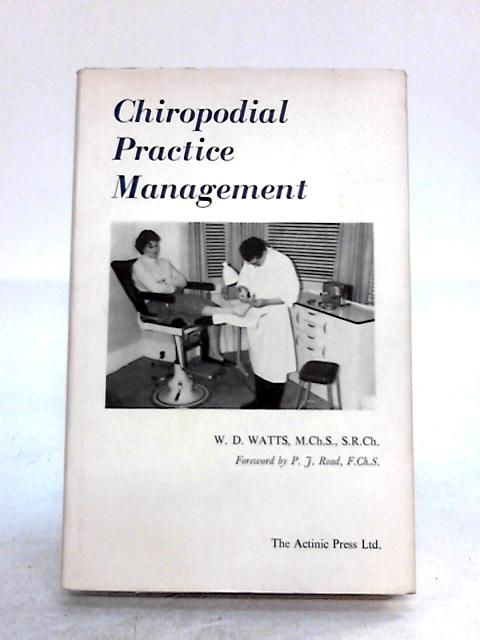 Chiropodial Practice Management by William Dennis Watts