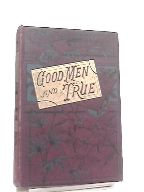 Good Men and True By A. H. Japp