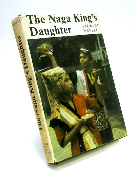 The Naga King's Daughter By Stewart Wavell
