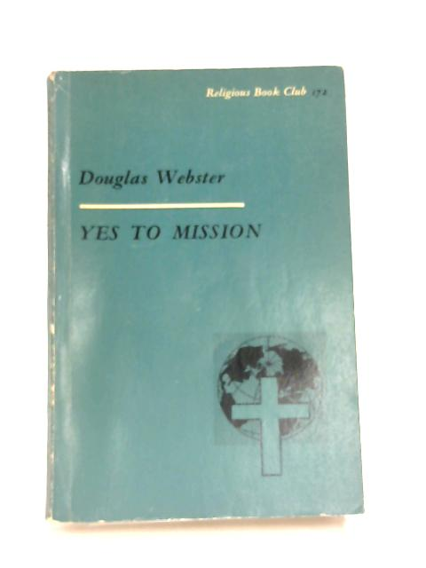 Yes to Mission By Douglas Webster