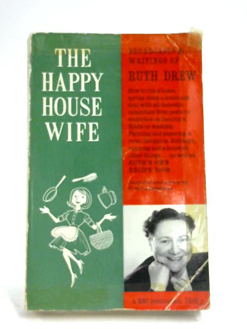 The Happy House Wife By Ruth Drew