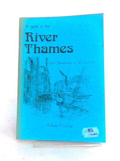 Guide to the River Thames from Battersea to Woolwich by Adrian Prockter