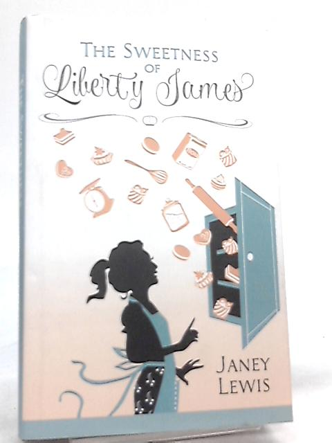 The Sweetness of Liberty James By Janey Lewis