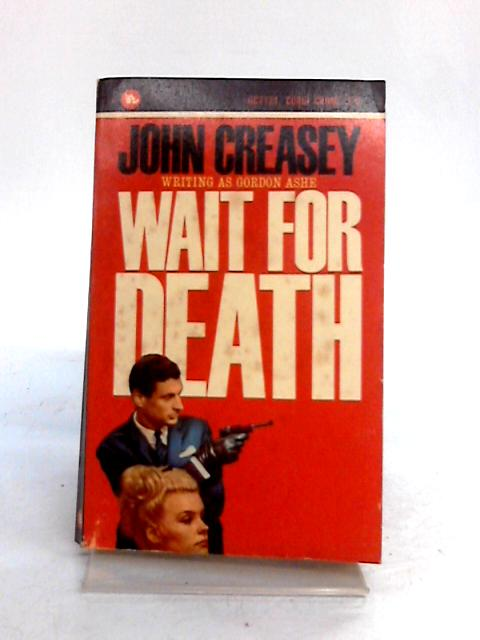 Wait for Death by John Creasey