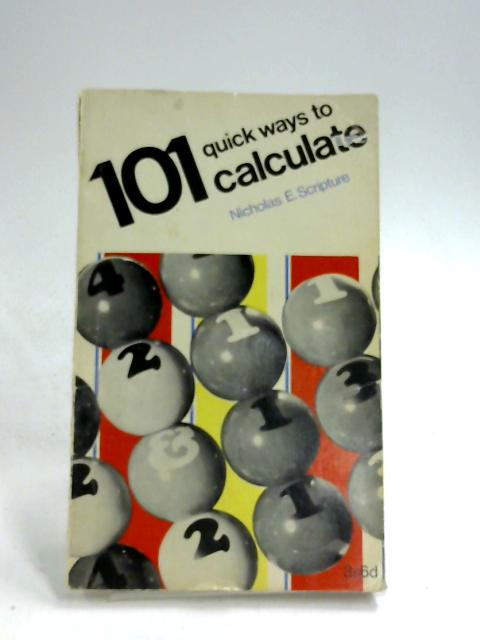 101 Quick Ways to Calculate (101 Books) By Nicholas Edward Scripture