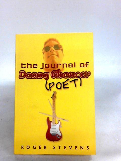 The Journal of Danny Chaucer (Dolphin paperbacks) By Stevens, Roger