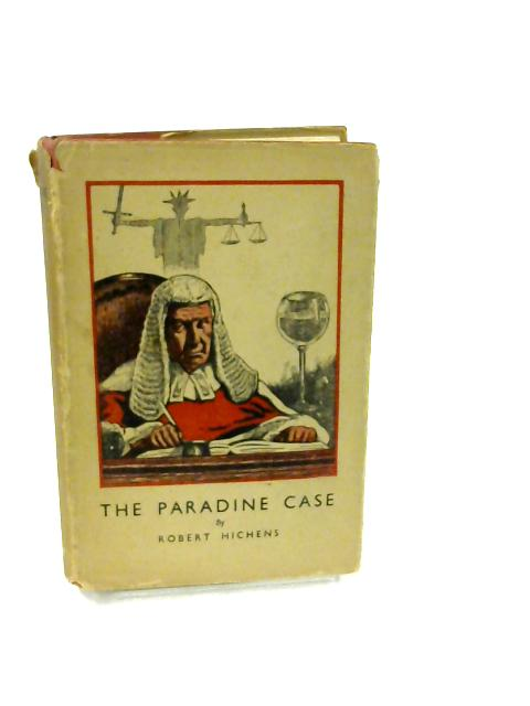 Paradine Case, The By Hichens, Robert