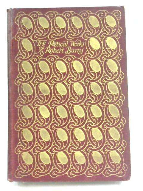 The Poetical Works of Robert Burns by Charles Annandale