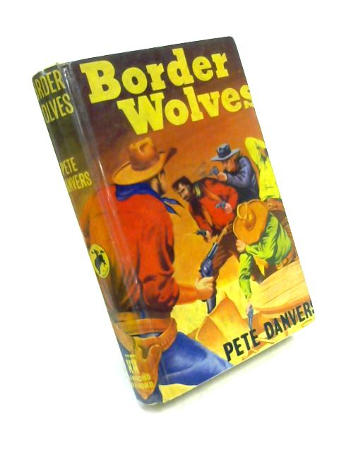 Border Wolves By Pete Danvers