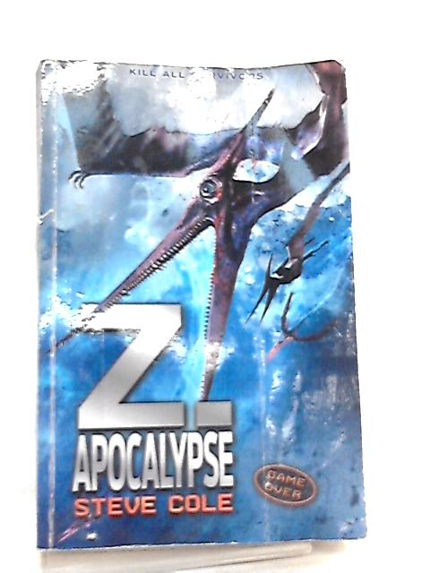 Z. Apocalypse (Z Rex Trilogy) by Steve Cole