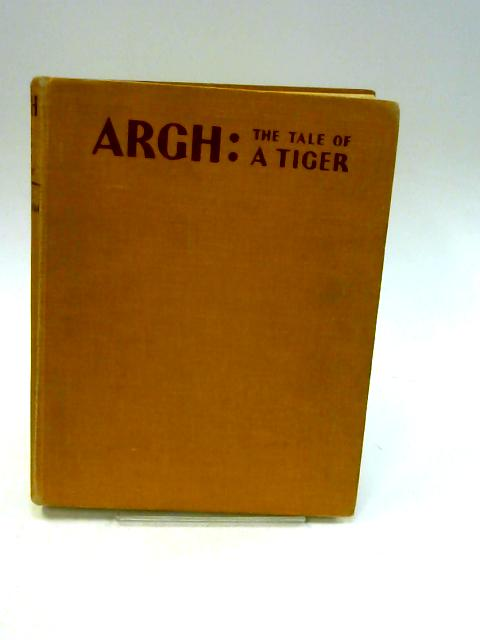 Argh The Tale of a Tiger by M. E. Buckingham
