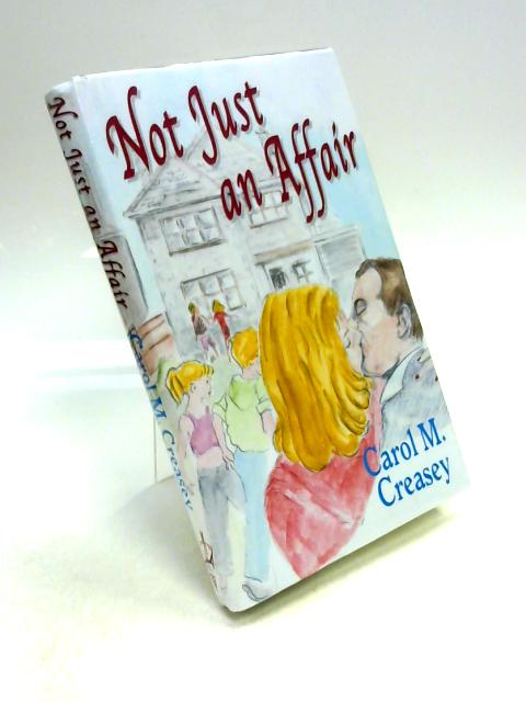 Not Just an Affair By Carol M. Creasey