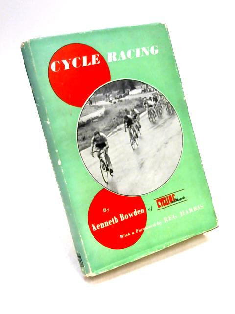 Cycle Racing By K. Bowden