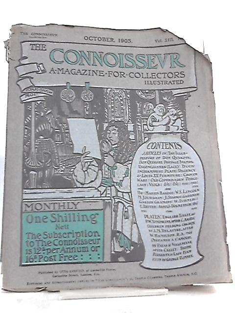 The Connoisseur Magazine Vol XIII No I October 1905 by Anon