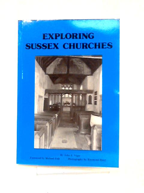 Exploring Sussex Churches by John E. Vigar