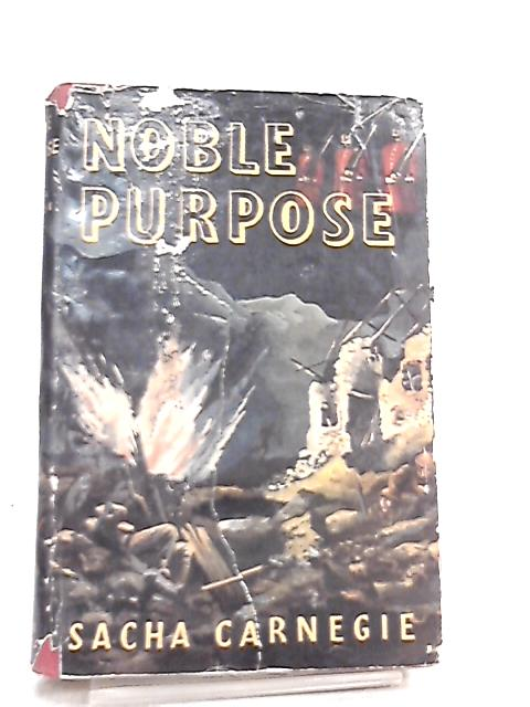 Noble Purpose By Sacha Carnegie