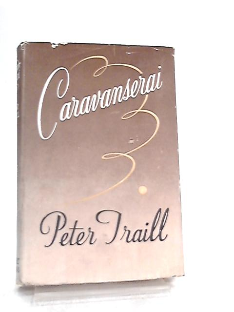 Caravanserai by Peter Traill