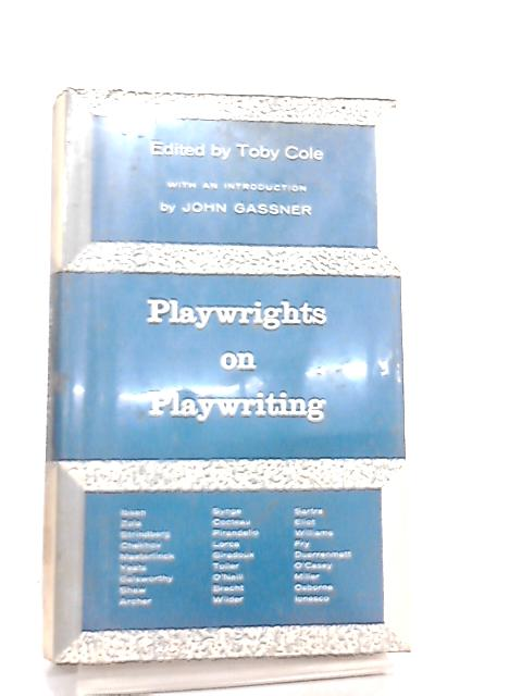 Playwrights on Playwriting By T. Cole