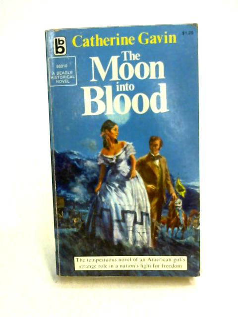 The Moon Into Blood by Catherine Gavin