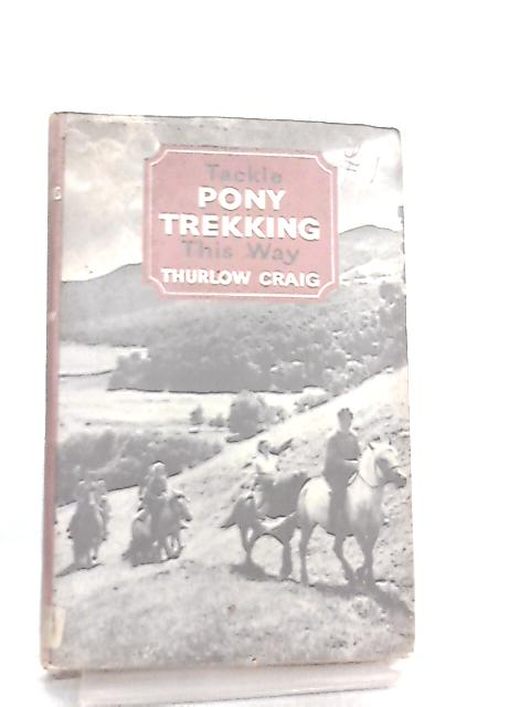 Tackle Pony Trekking This Way by Thurlow Craig