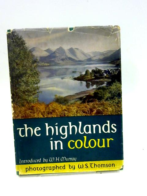 The Highlands in Colour by Thomson, William S