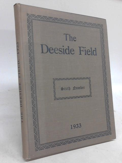 The Deeside Field: Sixth Number By J. B. Philip