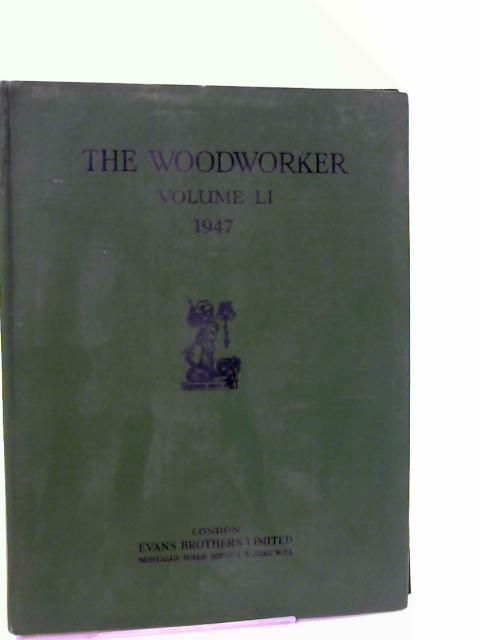 The Woodworker 1947. Volume LI by Evans