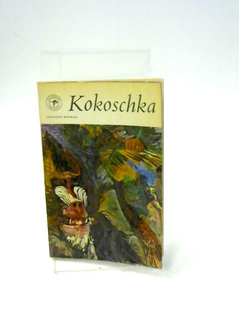 Blandford Art Series: Oskar Kokoschka by Anthony Bosman