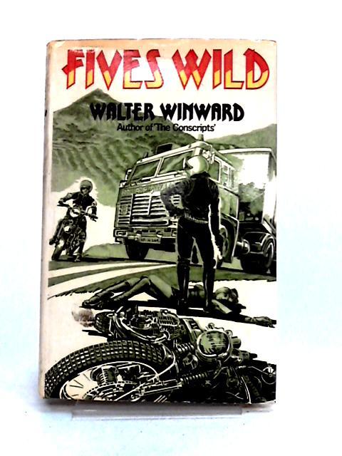 Fives Wild By Walter Winward