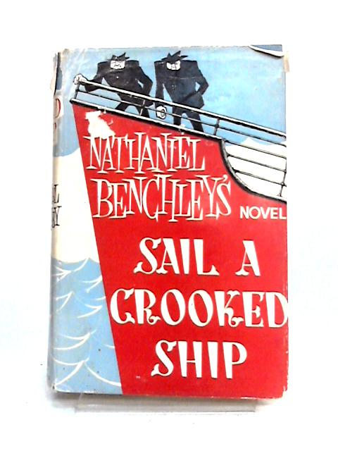 Sail a Crooked Ship by Nathaniel Benchley