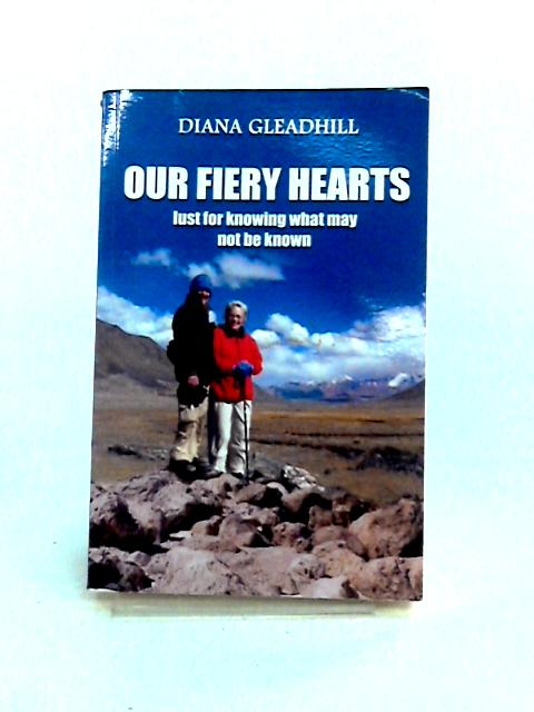 Our Fiery Hearts: Lust for Knowning What May Not be Known by Diana Gleadhill