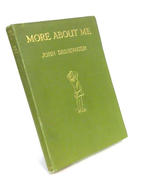 More About Me: Poems for a Child by John Drinkwater